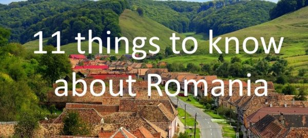 First 11 things you must know about Romania